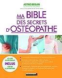 Ma bible des secrets d'ostéopathie: Le livre de référence inclus plus 500 illustrations