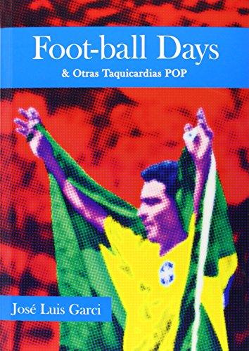 FOOT BALL DAYS: Y OTRAS TAQUICARDIAS POP (FUERA DE COLECCION)