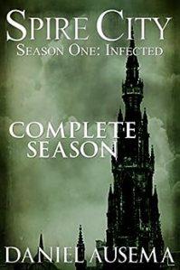 Spire City, Season One: Infected by Daniel Ausema