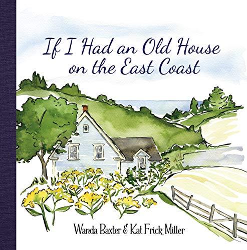 If I Had an Old House on the East Coast