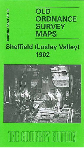Sheffield (Loxley Valley) 1902: Yorkshire Sheet 294.02 (Old O.S. Maps of Yorkshire)