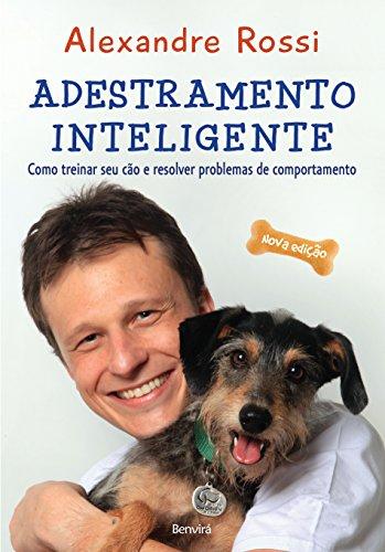 ENTRENAMIENTO INTELIGENTE: cómo entrenar a su perro y resolver problemas de comportamiento