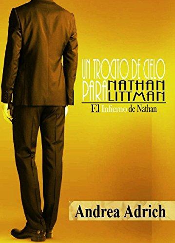Un trocito de cielo para Nathan Littman (I).: El Infierno de Nathan.