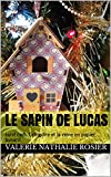 Le sapin de Lucas: suivi cadi, Gringoire et la reine en papier buvard