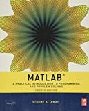 Matlab, Fourth Edition: A Practical Introduction to Programming and Problem Solving