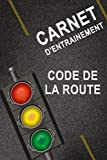 carnet d'entrainement Code de la Route: Livre code la route 2021 avec 100 pages...