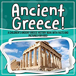 Ancient Greece A Children S Ancient Greece History Book With Facts And Pictures For Kids Kindle Edition By Kids Bold Children Kindle Ebooks Amazon Com