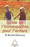 Guide de l'homéopathie pour l'enfant: Nourrisson, enfant, adolescent