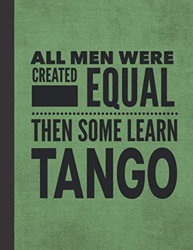 All Men Learn Tango: Notebook Journal For Man Guy - Best Fun...
