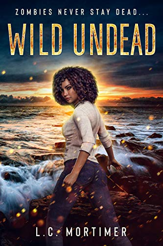 Wild Undead (Stay Dead Book 1) by [L.C. Mortimer]