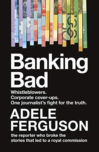 Banking Bad: Whistleblowers. Corporate cover-ups. One journalist's fight for the truth. (English Edition)