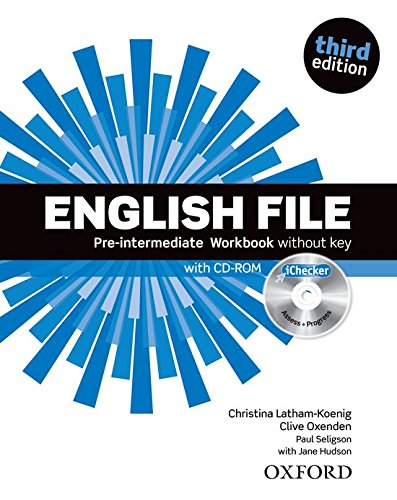 English File third edition: English File 3rd Edition Pre-Intermediate. Workbook without Key and iChe