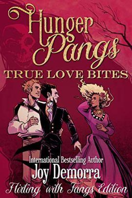 Hunger Pangs: True Love Bites by [Joy Demorra]