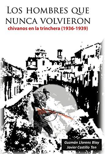 Los hombres que nunca volvieron: Chivanos en la trinchera ( 1936-1939)