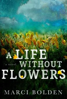 A Life Without Flowers (A Life Without Water Book 2) by [Marci Bolden]