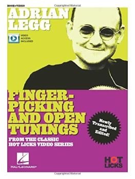 Adrian Legg - Fingerpicking and Open Tunings Instructional Book with Online Video Lessons: From the Classic Hot Licks Video Series
