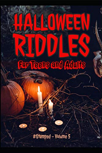 Halloween Riddles: #Stumped - Volume 5 - For Teens and Adults