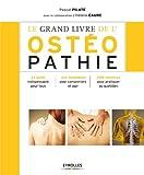Le grand livre de l'ostéopathie: Le guide indispensable pour tous - Les techniques pour...