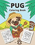 Pug Coloring Book: Cute pug coloring book for kids (Funny Coloring Books for Kids)
