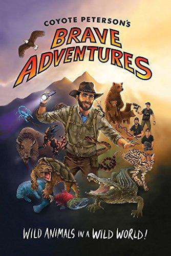 Coyote Peterson's Brave Adventures: Wild Animals in a Wild World (Brave Wilderness, Emmy Award Win