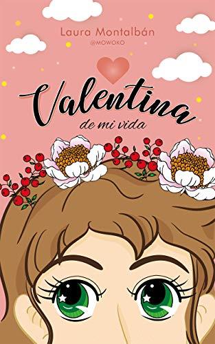 Valentina de mi vida de Laura Montalbán