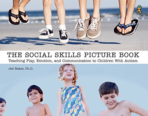 The Social Skills Picture Book Teaching play, emotion, and communication to children with autism