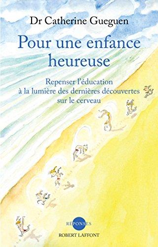 Pour une enfance heureuse (Réponses) eBook: GUEGUEN, Catherine ...