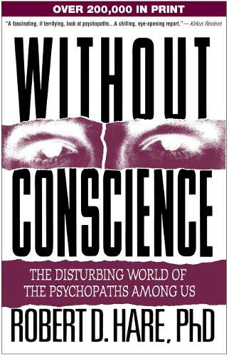 Without Conscience: The Disturbing World of the Psychopaths...