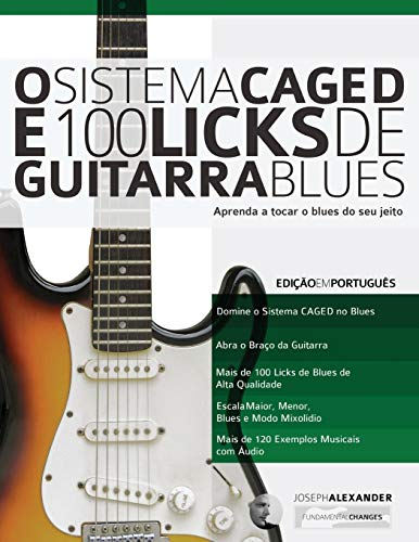 O Sistema CAGED e 100 Licks de Guitarra Blues