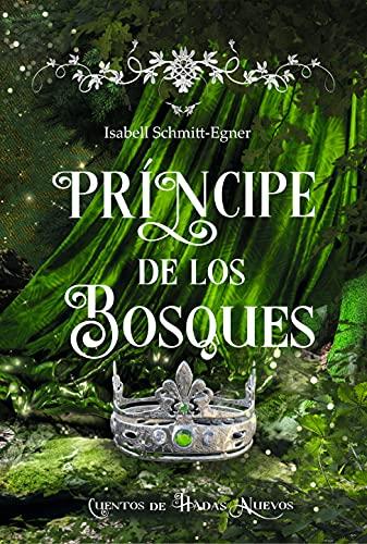 Príncipe de los Bosques de Isabell Schmitt-Egner