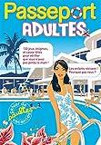 Passeport adultes : Cahier de vacances adultes - Cahier de vacances