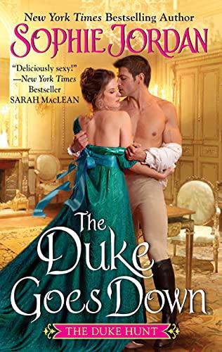 The Duke Goes Down: The Duke Hunt by [Sophie Jordan]