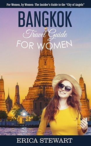 BANGKOK: TRAVEL GUIDE FOR WOMEN: The...