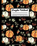 Pumpkin Notebook: For School, Home or Work. Halloween & Fall Season Theme -110 College Ruled Blank Pages. Use as a Journal, Diary, Planner or Party Favor!
