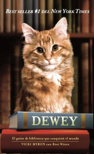 Dewey: El Gatito De Biblioteca Que Conquisto El Mundo/ the Small Town Library Cat Who Touched the World
