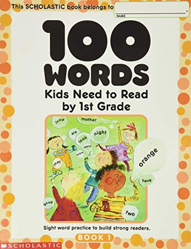100 Words Kids Need to Read by 1st Grade: Sight Word...