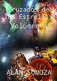 Cruzados de las Estrellas: Volumen 4 (Cruzados de las Estrellas - Volúmenes)