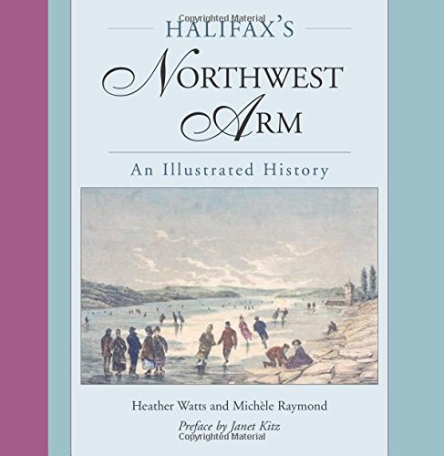 Halifax's Northwest Arm: An Illustrated History
