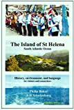 The Island of St Helena South Atlantic Ocean: History, Environment, and...