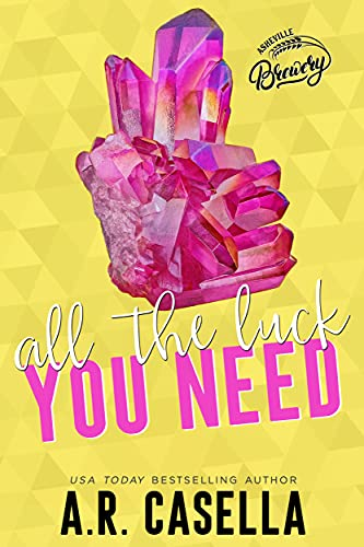 All the Luck You Need (Asheville Brewing) by [A.R.  Casella]