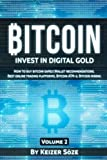 Bitcoin: Bitcoin book for beginners: How to buy Bitcoin safely, Bitcoin Wallet recommendations,  Best Online trading platforms, Bitcoin ATM-s, Bitcoin mining (Invest in digital Gold) (Volume 2)