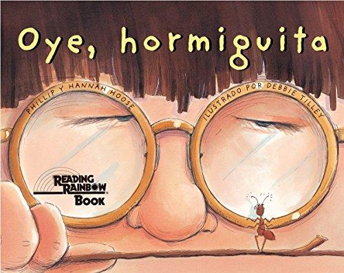 Oye, Hormiguita = Hey, Little Ant