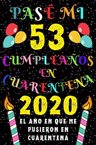 Pasé Mi 53 Cumpleaños En Cuarentena 2020 El Año En Que Me