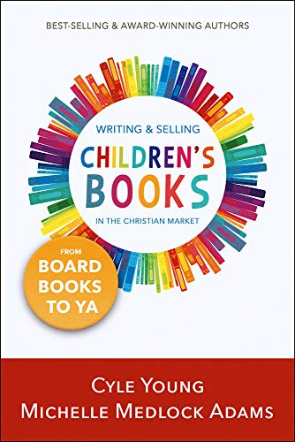 Writing and Selling Children's Books in the Christian...