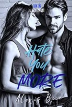 Hate You More (Hate To Love duet Book 1)