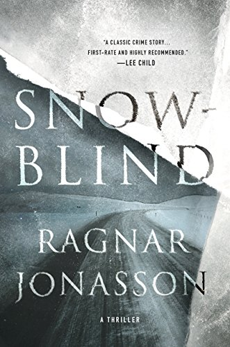 Snowblind: A Thriller (The Dark Iceland Series Book 1) Kindle Edition