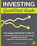 Investing QuickStart Guide: The Simplified Beginner's Guide to Successfully Navigating the Stock Market, Growing Your Wealth & Creating a Secure Financial Future
