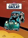 Une Aventure de Jacques Gipar T9: Le Christ de Saclay