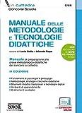 Manuale delle metodologie e tecnologie didattiche. Manuale di preparazione alle prove metodologico-didattiche dei concorsi a cattedra. Con espansioni online