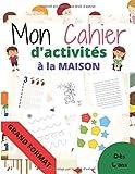 Mon cahier d'activités à la maison Grand format: Apprendre et progresser...